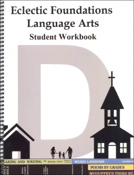 Eclectic Foundations Language Arts Level D Student Workbook
