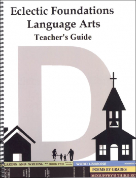 Eclectic Foundations Language Arts Level D Teacher's Guide