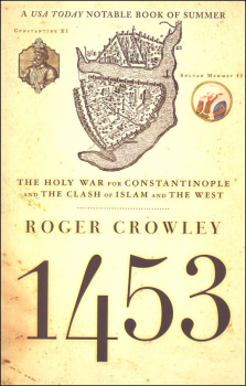 1453: Holy War for Constantinople and the Clash of Islam and the West