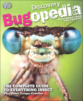 Discovery Bugopedia: Complete Guide to Everything Insect Plus Other Creepy-Crawlies