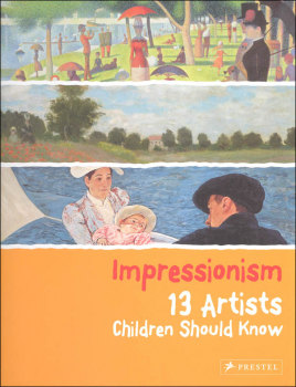 Impressionism: 13 Artists Children Should Know