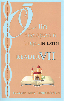Once Upon a Time (Olim in Latin) Reader VII