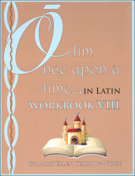 Once Upon a Time (Olim in Latin) Workbook VIII