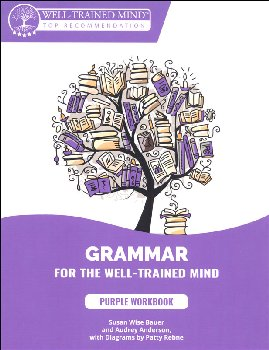 Grammar for the Well-Trained Mind: Purple Workbook