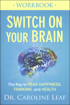 Switch On Your Brain Workbook: Key to Peak Happiness, Thinking, and Health