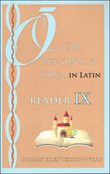 Once Upon a Time (Olim in Latin) Reader IX
