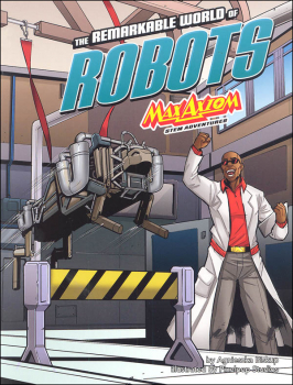 Remarkable World of Robots: Max Axiom STEM Adventures (Graphic Science)