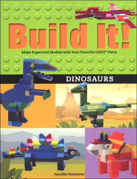 Build It! Dinosaurs: Make Supercool Models with Your Favorite LEGO Parts