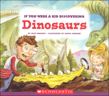 If You Were a Kid Discovering Dinosaurs