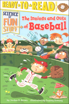 Innings and Outs of Baseball: Science of Fun Stuff (Ready-to-Read Level 3)