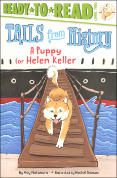 Puppy for Helen Keller: Tails From History (Ready-to-Read Level 2)