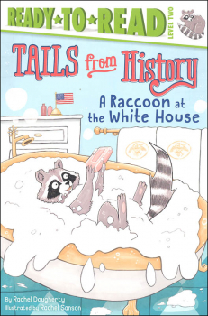Raccoon in the White House: Tails From History (Ready-to-Read Level 2)