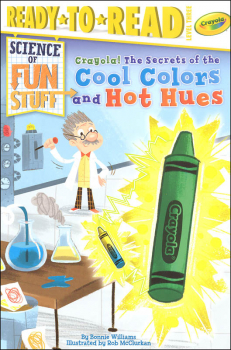 Secrets Behind the Cool Colors and Hot Hues: Science of Fun Stuff (Ready-to-Read Level 3)