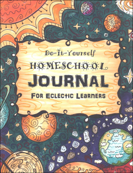 Do It Yourself Homeschool Journal #3 For Eclectic Learners
