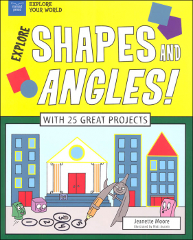 Explore Shapes and Angles! With 25 Great Projects
