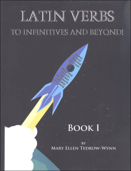 Latin Verbs: To Infinitives and Beyond Book I