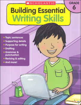 Building Essential Writing Skills: Grade 6