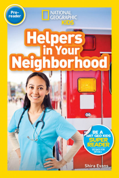 Helpers in Your Neighborhood (National Geographic Reader Pre-Reader)