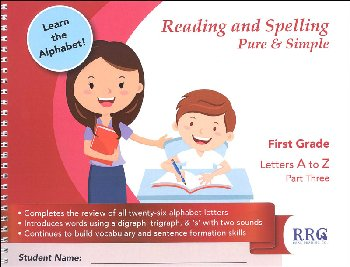 Reading & Spelling Pure & Simple First Grade A-Z Part 3