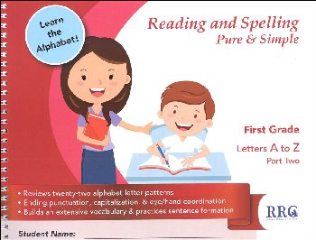 Reading & Spelling Pure & Simple First Grade A-Z Part 2