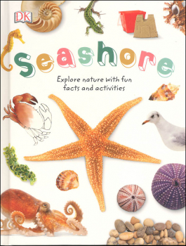 Seashore: Explore the World of Shells, Sea Animals, and Shore Plants