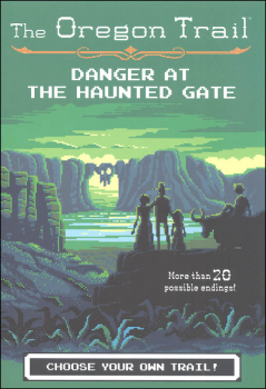Oregon Trail: Danger at the Haunted Gate