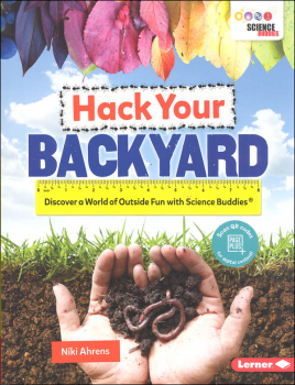 Hack Your Backyard (Science Buddies)