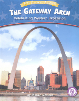 Gateway Arch: Celebrating Western Expansion (Let's Celebrate America)