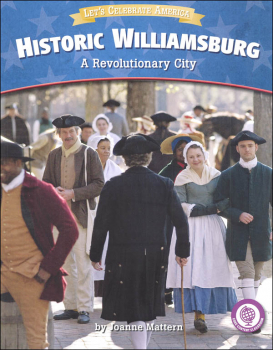 Historic Williamsburg: Revolutionary City (Let's Celebrate America)