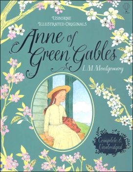 Anne of Green Gables (Usborne Illustrated Originals)