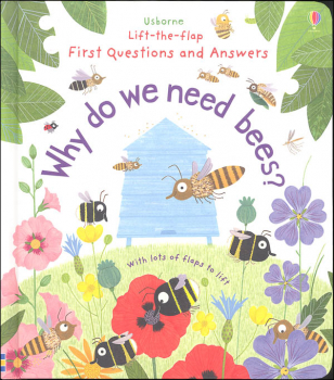 Why Do We Need Bees? (Usborne Lift the Flap First Questions and Answers)