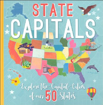 State Capitals: Explore the Capital Cities of Our 50 States