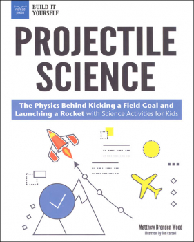 Projectile Science: Physics Behind Kicking a Field Goal and Launching a Rocket with Science Activities for Kids