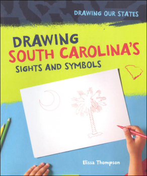 Drawing South Carolina's Sights and Symbols (Drawing Our States)