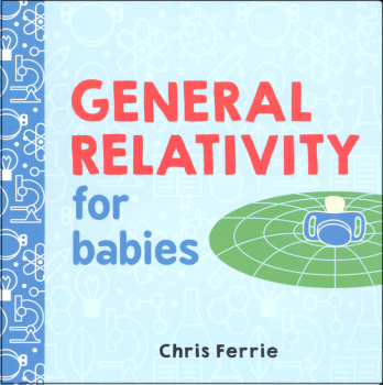 General Relativity for Babies Board Book