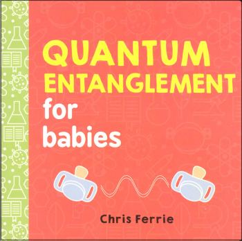 Quantum Entanglement for Babies Board Book