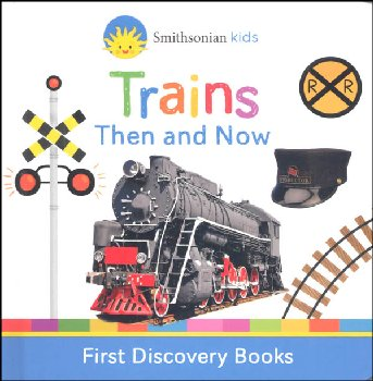 Trains Then and Now (Smithsonian Kids First Discovery Books)