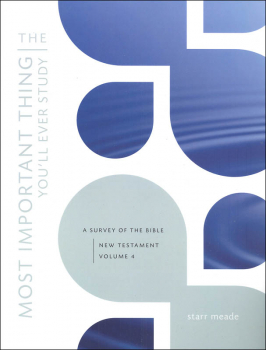 Most Important Thing You'll Ever Study Volume 4 (New Testament)