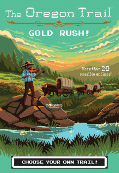 Oregon Trail: Gold Rush!