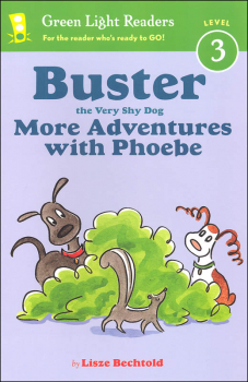 Buster the Very Shy Dog More Adventures with Phoebe (Green Light Reader Level 3)