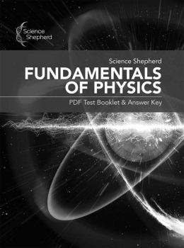 Science Shepherd Fundamentals of Physics .PDF Test Booklet & Answer Key