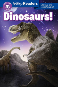 Dinosaurs! (Ripley Readers Level 4)