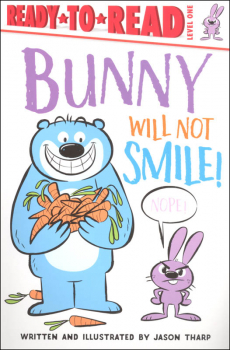 Bunny Will Not Smile! (Ready-to-Read Level 1)