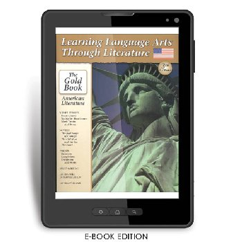 Learning Language Arts Through Literature Gold - American Literature (3rd Edition) e-book