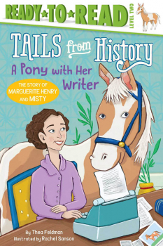 Pony With Her Writer: Story of Marguerite Henry and Misty (Ready-to-Read Level 2)