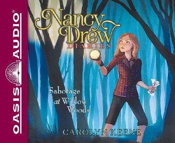 Sabotage at Willow Woods Unabridged Audio CD #5 (Nancy Drew Diaries)
