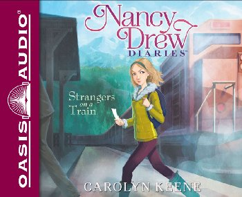 Strangers on a Train Unabridged Audio CD #2 (Nancy Drew Diaries)