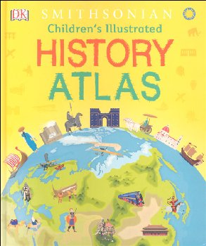 DK Smithsonian Children's Illustrated History Atlas