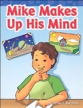 Mike Makes Up His Mind (Long Vowel Stories)