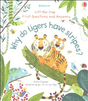 Why Do Tigers Have Stripes? (Lift-the-Flap First Questions and Answers)